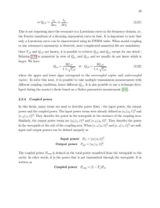 23 ⇒ Qj,T = ωj ∆ωj ≡ λj ∆λj . (2.21) This is not surprising since the resonance is a Lorentzian curve in the frequency dom...