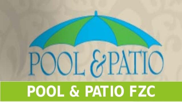 POOL & PATIO FZC