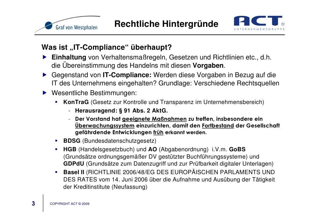 """Rechtliche Hintergründe      Was ist """"IT-Compliance"""" überhaupt?       Einhaltung von Verhaltensmaßregeln, Gesetzen und Ric..."""