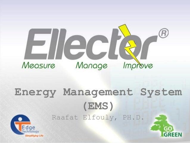 Energy Management System (EMS) Raafat Elfouly, PH.D.