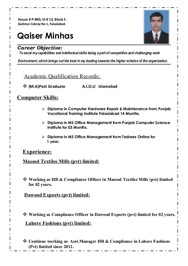 House # P-890, St # 13, Block F. Gulistan Colony No 1, Faisalabad. Qaiser Minhas Career Objective: To excel my capabilitie...
