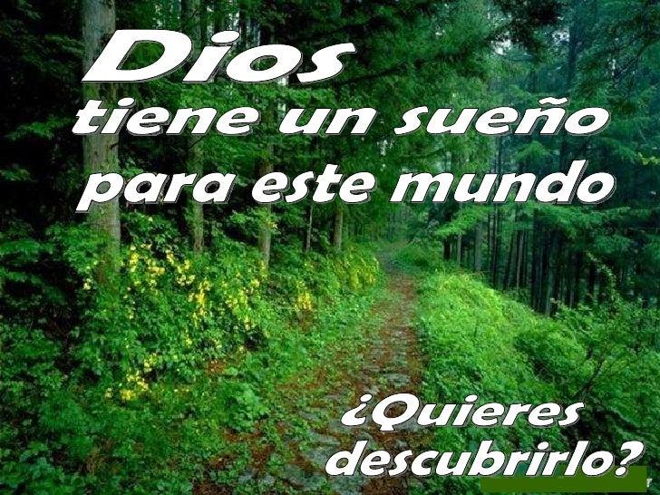 Dios tiene un sueño para este mundo ¿Quieres descubrirlo?