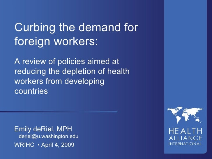Curbing the demand for foreign workers: A review of policies aimed at reducing the depletion of health workers from develo...