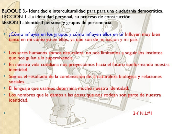 BLOQUE 3.-   Identidad e interculturalidad para para una ciudadanía democrática. LECCIÓN 1.-La identidad personal, su proc...