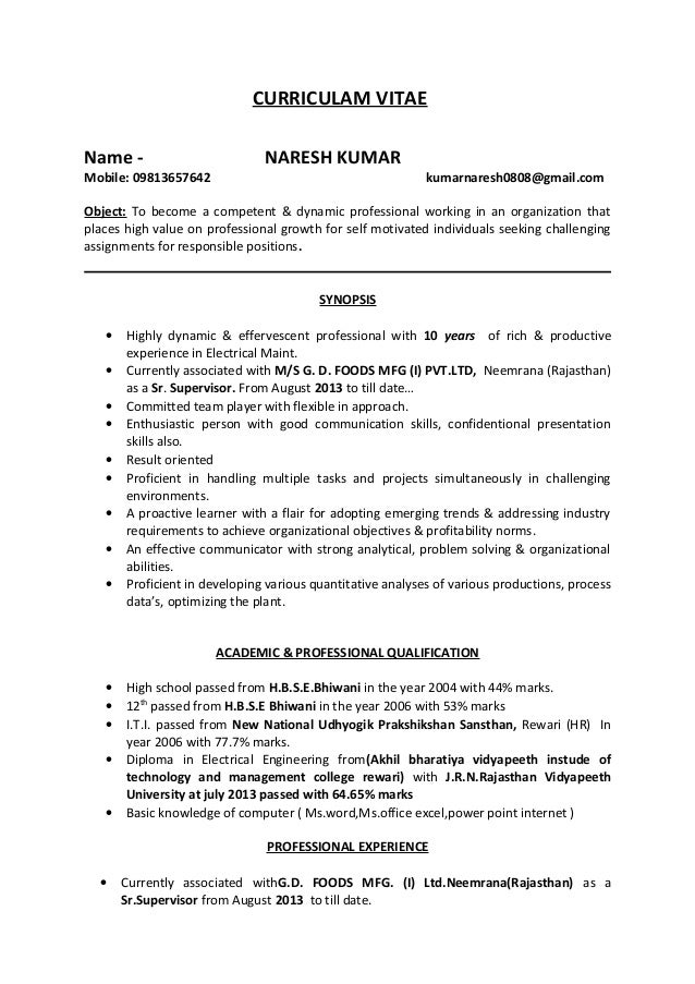 CURRICULAM VITAE Name - NARESH KUMAR Mobile: 09813657642 kumarnaresh0808@gmail.com Object: To become a competent & dynamic...