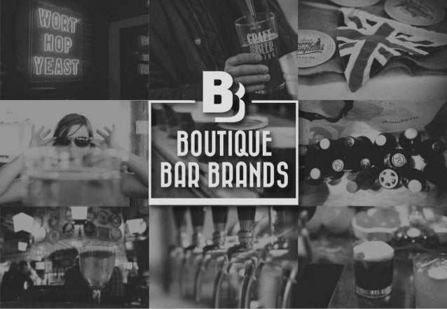 Credentials BOUTIQUEBARBRANDS.COM Boutique Bar Brands is a experienced team of brand managers dedicated to launching and m...