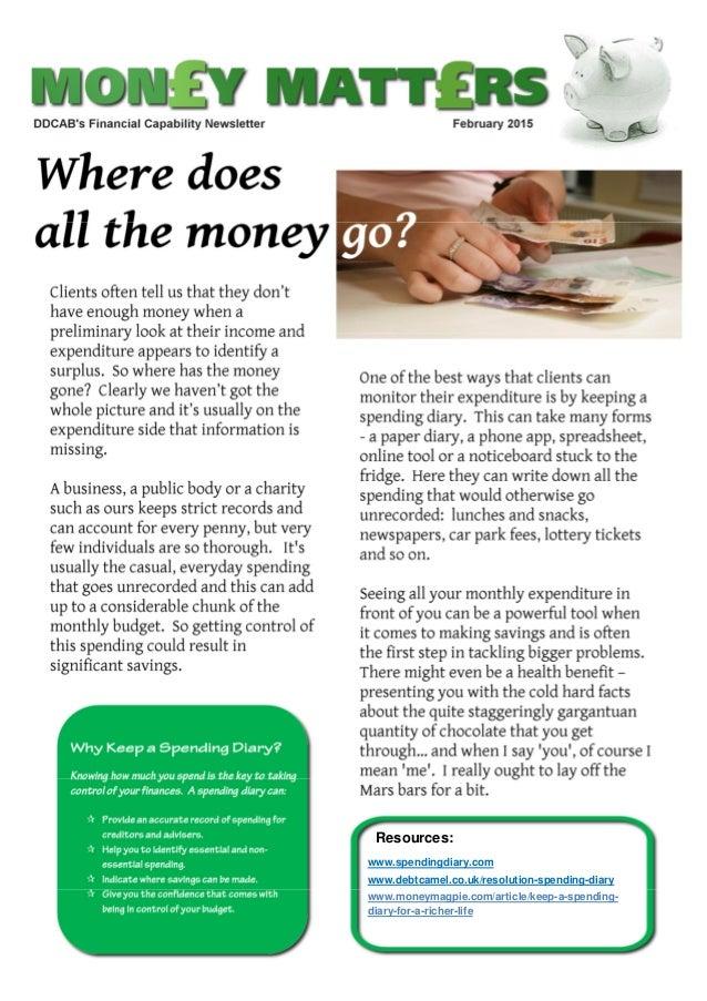 Resources: www.spendingdiary.com www.debtcamel.co.uk/resolution-spending-diary www.moneymagpie.com/article/keep-a-spending...