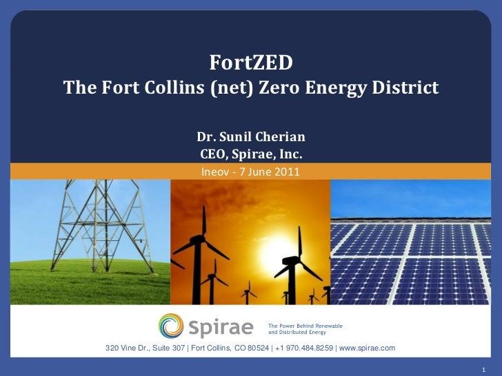 FortZEDThe Fort Collins (net) Zero Energy District                              Dr. Sunil Cherian                         ...