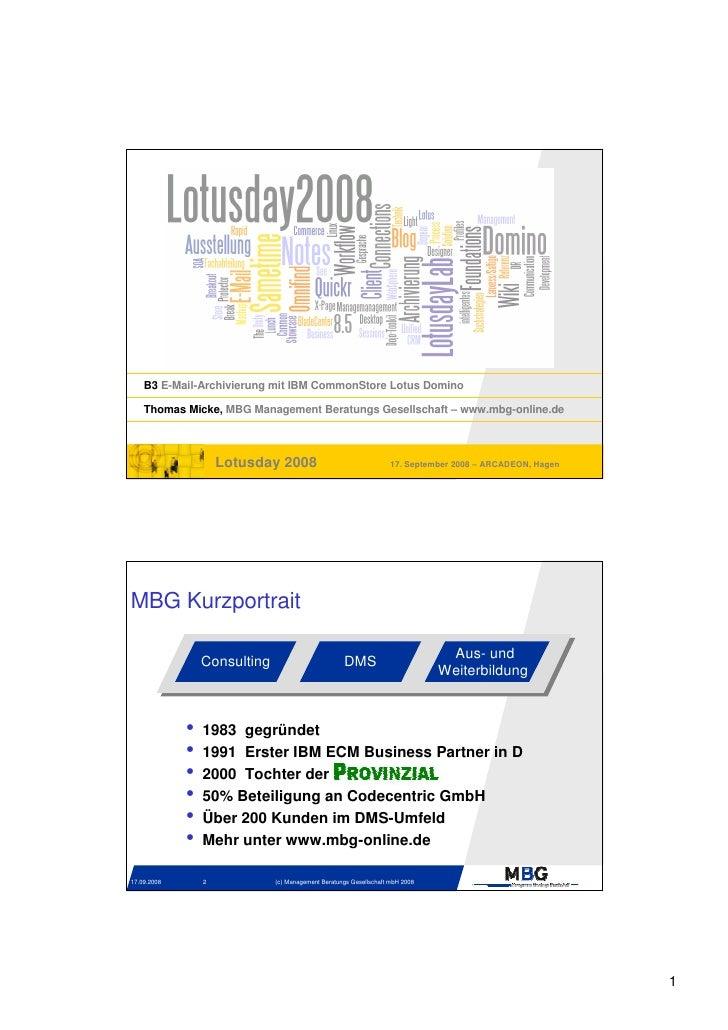 B3 E-Mail-Archivierung mit IBM CommonStore Lotus Domino      Thomas Micke, MBG Management Beratungs Gesellschaft – www.mbg...