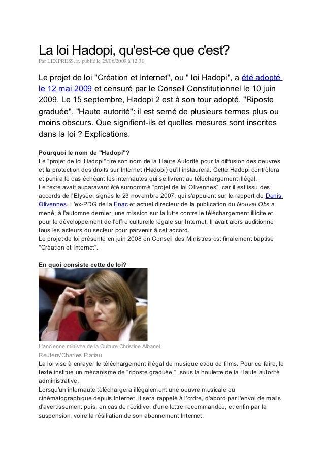"""La loi Hadopi, quest-ce que cest?Par LEXPRESS.fr, publié le 25/06/2009 à 12:30Le projet de loi """"Création et Internet"""", ou ..."""