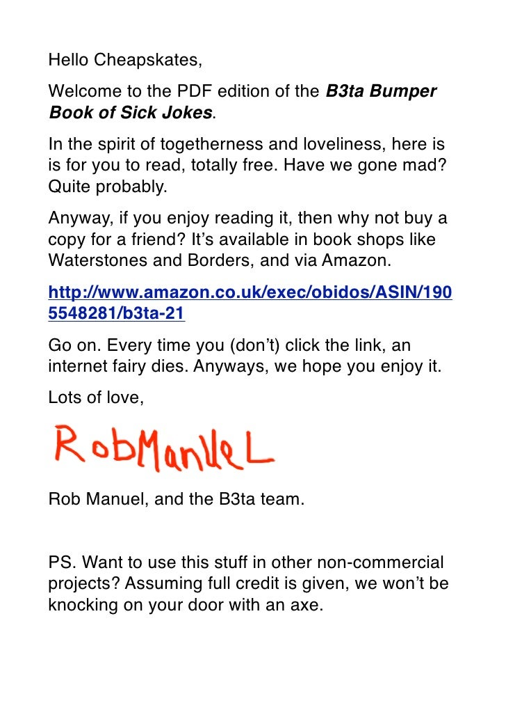 Hello Cheapskates, Welcome to the PDF edition of the B3ta Bumper Book of Sick Jokes. In the spirit of togetherness and lov...