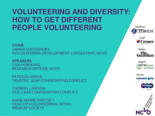 VOLUNTEERING AND DIVERSITY: HOW TO GET DIFFERENT PEOPLE VOLUNTEERING CHAIR JARINA CHOUDHURY VOLUNTEERING DEVELOPMENT CONSU...