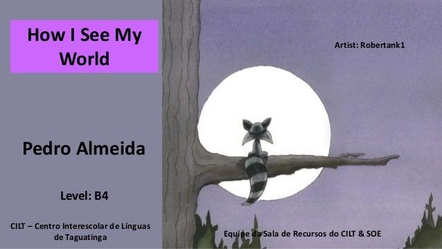 Equipe da Sala de Recursos do CILT & SOE Pedro Almeida CILT – Centro Interescolar de Línguas de Taguatinga Artist: Roberta...
