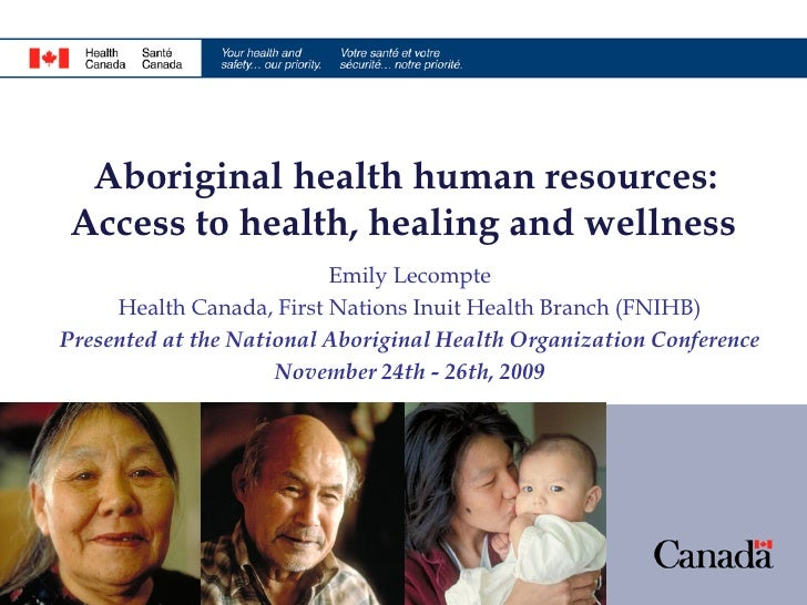 Aboriginal health human resources: Access to health, healing and wellness                           Emily Lecompte      He...