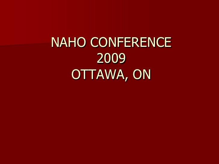NAHO CONFERENCE       2009   OTTAWA, ON