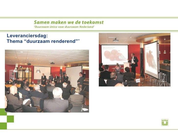 """<ul><li>Leveranciersdag: </li></ul><ul><li>Thema """"duurzaam renderend"""" """" </li></ul>"""