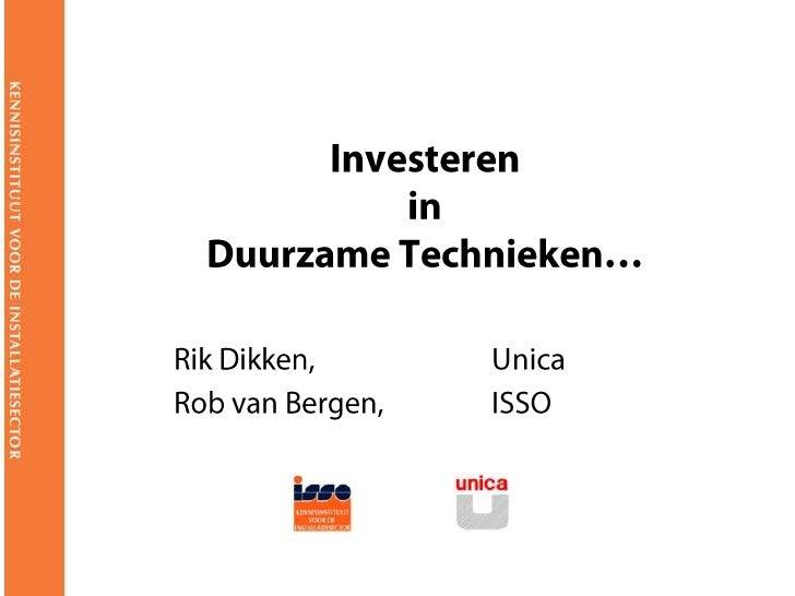 Investeren in Duurzame technieken Hoe verdien je geld met duurzame technieken?             • Van omgevingsscan naar visie ...