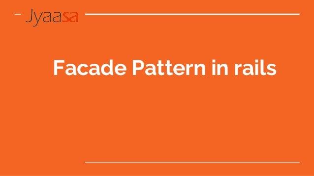 Facade Pattern in rails