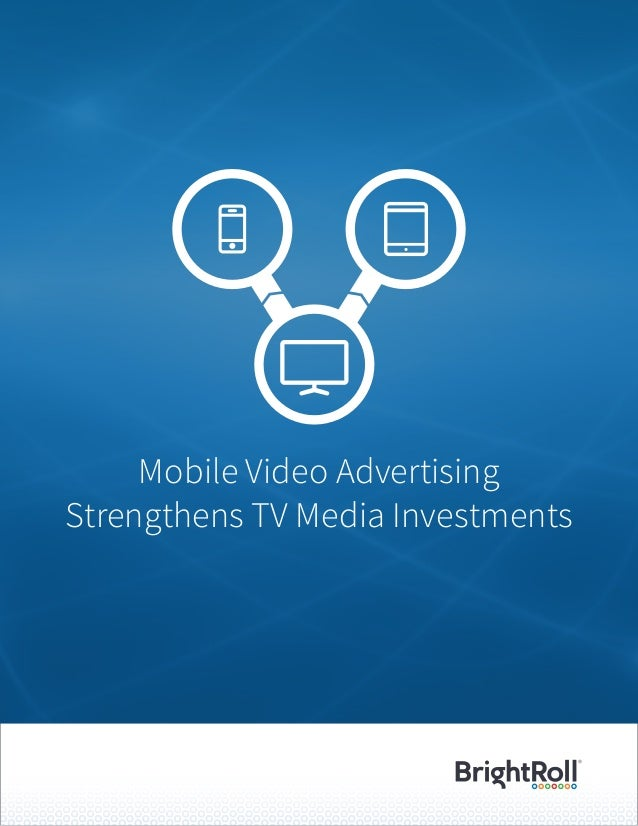 Mobile Video Advertising Strengthens TV Media Investments
