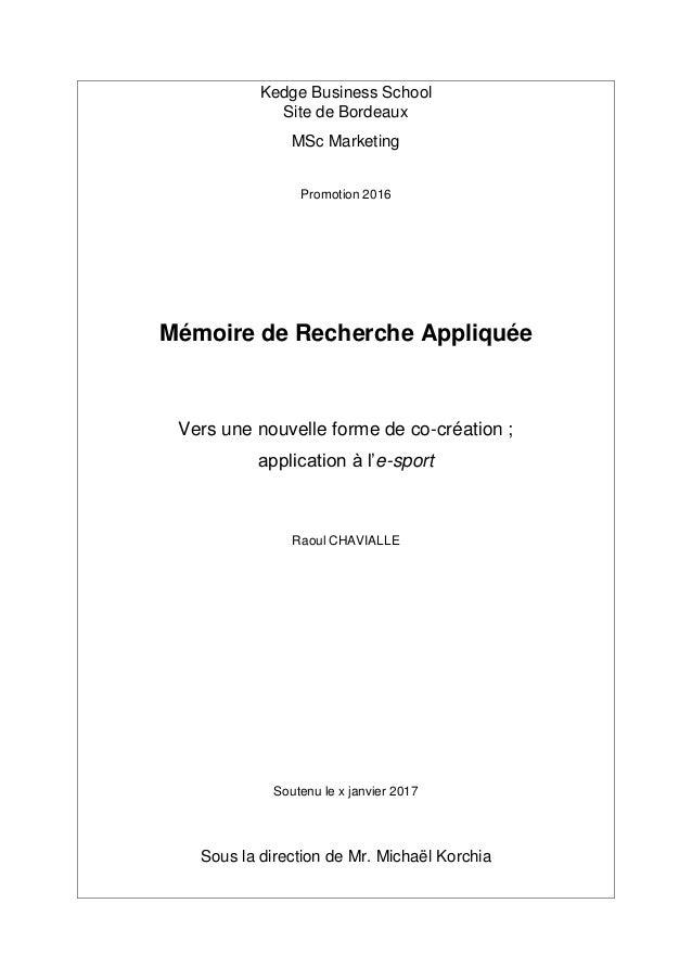 Kedge Business School Site de Bordeaux MSc Marketing Promotion 2016 Mémoire de Recherche Appliquée Vers une nouvelle forme...