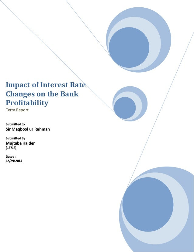 impact of interest rate changes on bank profitability The impact of interest rate spread on bank profitability in  interest rate spread and bank profitability in  the impact of interest rate spread or.