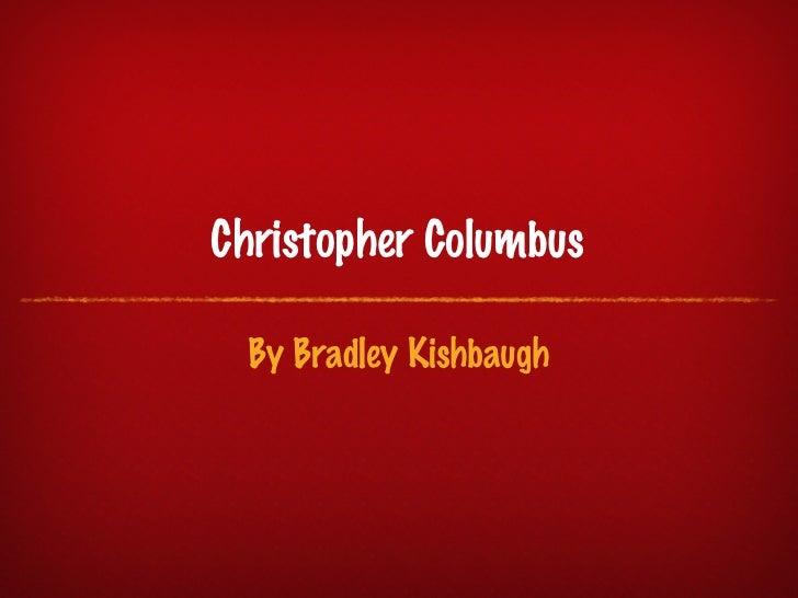Christopher Columbus By Bradley Kishbaugh