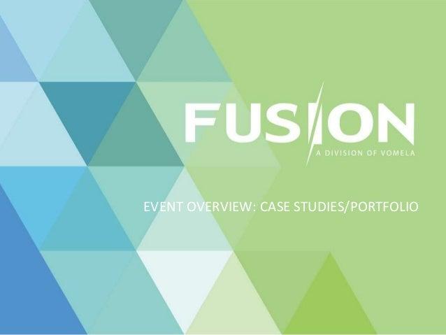 EVENT OVERVIEW: CASE STUDIES/PORTFOLIO