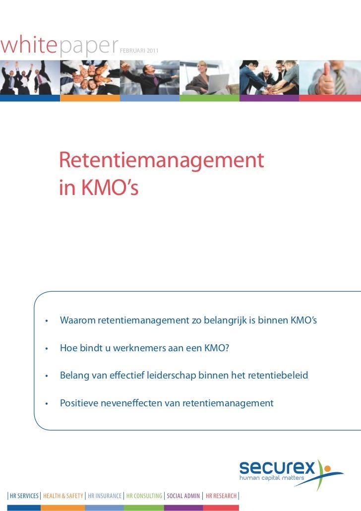 whitepaper          fEBRUARI 2011      Retentiemanagement      in KMO's   •  aaromretentiemanagementzobelangrijkisb...