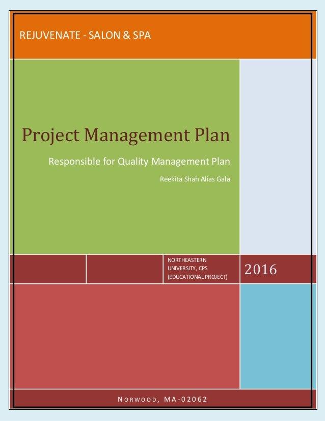 REJUVENATE - SALON & SPA NORTHEASTERN UNIVERSITY, CPS (EDUCATIONAL PROJECT) 2016 Project Management Plan Responsible for Q...
