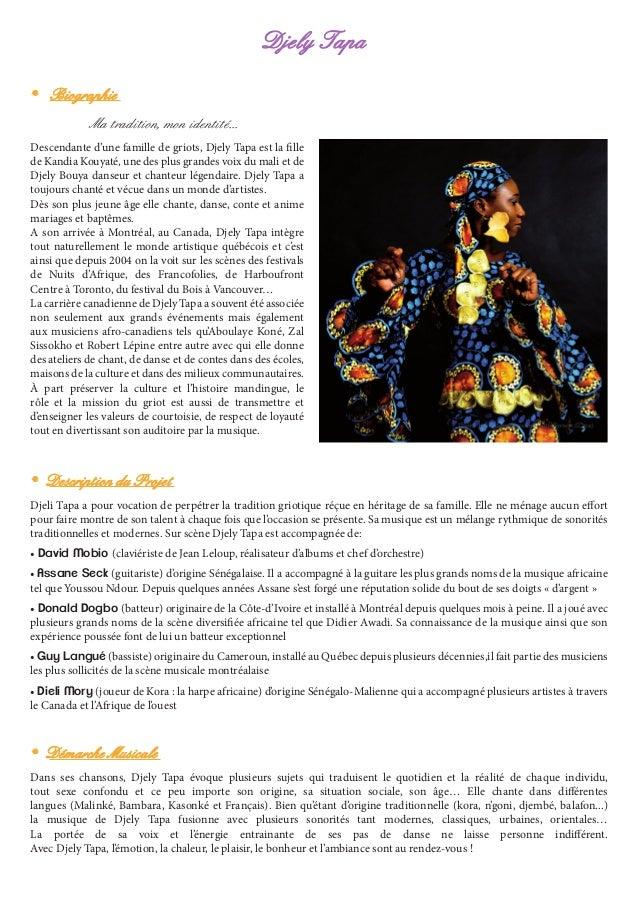 Djely Tapa • Biographie Ma tradition, mon identité... Descendante d'une famille de griots, Djely Tapa est la fille de Kan...