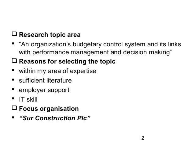 1 an organisation s budgetary control system and its links with performance management and decision  Control is a management process to aim at achieving defined goals within an established timetable, and comprises of three components: (1) setting standards, (2) measuring actual performance, and (3) taking corrective action.