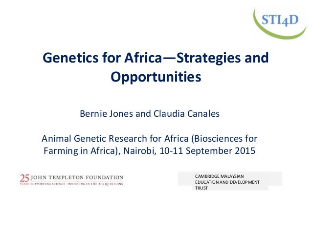 Bernie Jones and Claudia Canales Animal Genetic Research for Africa (Biosciences for Farming in Africa), Nairobi, 10-11 Se...