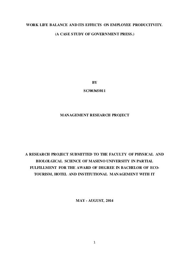 1 WORK LIFE BALANCE AND ITS EFFECTS ON EMPLOYEE PRODUCITVITY. (A CASE STUDY OF GOVERNMENT PRESS.) BY SC/00365/011 MANAGEME...