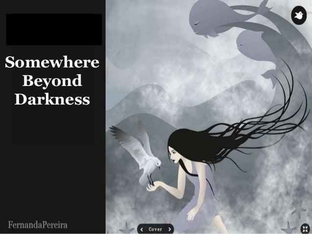 Somewhere  Beyond  Darkness