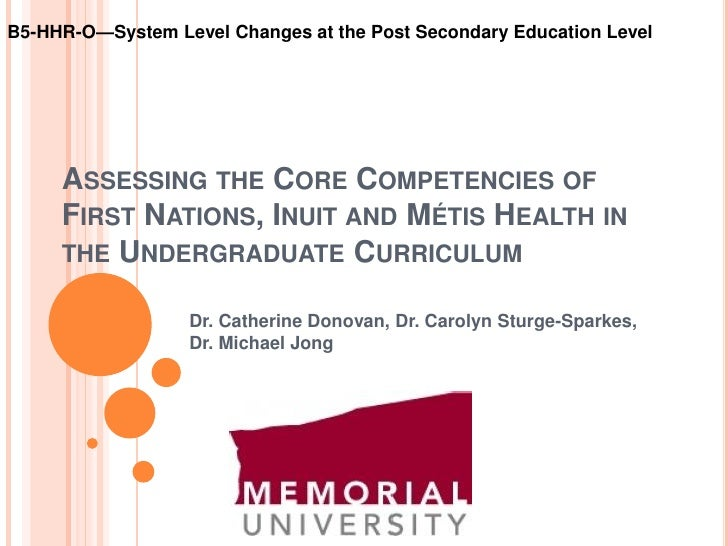 B5-HHR-O—System Level Changes at the Post Secondary Education Level          ASSESSING THE CORE COMPETENCIES OF      FIRST...