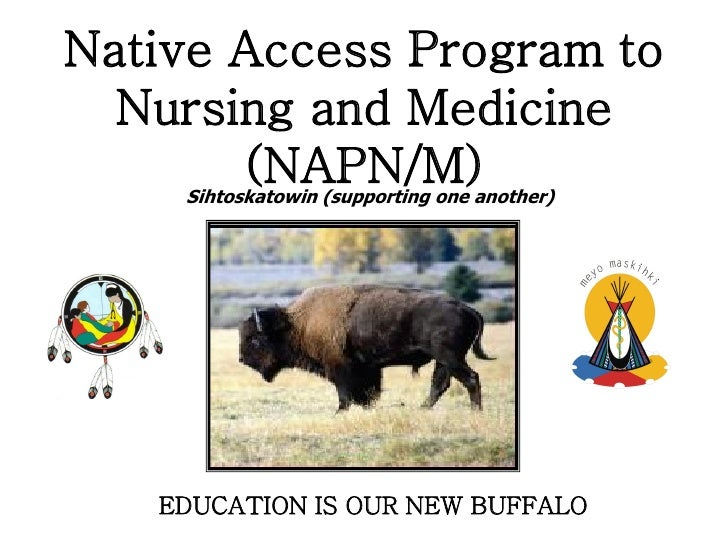 Native Access Program to   Nursing and Medicine        (NAPN/M)     Sihtoskatowin (supporting one another)        EDUCATIO...