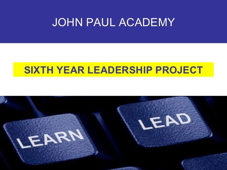 JOHN PAUL ACADEMY SIXTH YEAR LEADERSHIP PROJECT