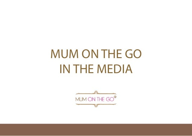 MUM ON THE GO IN THE MEDIA