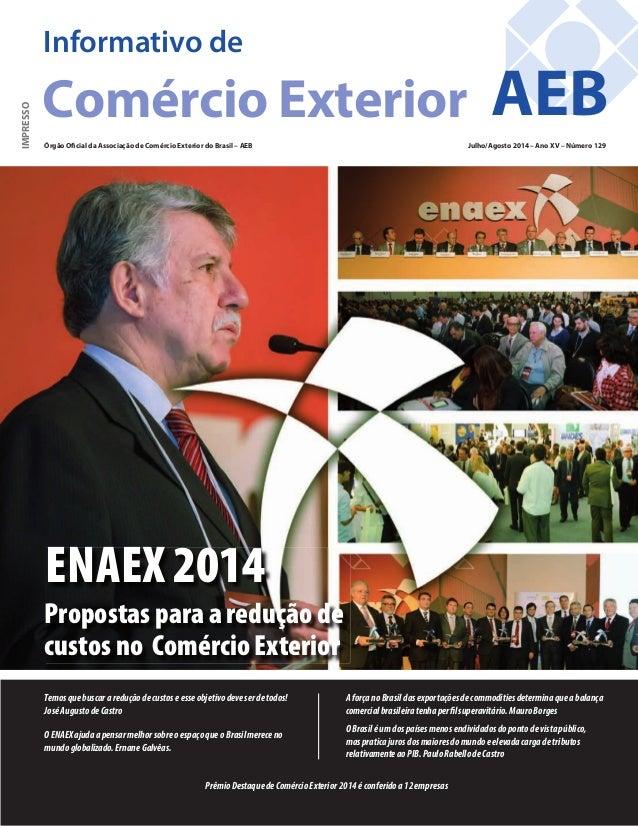 Órgão Oficial da Associação de Comércio Exterior do Brasil – AEB Julho/Agosto 2014 – Ano XV – Número 129 Informativo de Co...