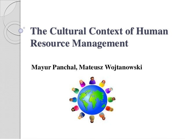 cultural context in hr practices Cultural competence is defined as the ability of providers and to learn more about the health practices of a a cultural context for the.
