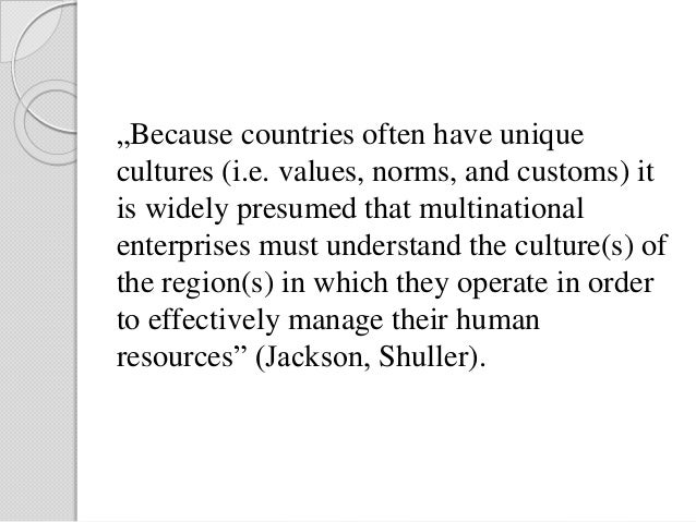 cultural context in hr practices Intl hrm 2 dfe ch 1,2,3,4,5,6  -cultural context-institutional context  the extend to which hrm practices in subsidiaries are impacted by host-country context.