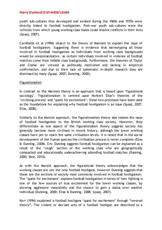essay on football hooliganism Soccer hooliganism essay examples soccer hooliganism essay examples 3234 words may 9th, 2011 13 pages show more soccer violence: is hooliganism easy to tackle  soccer, also called football, is the fastest growing and most popular sport across the world it is impressive the way that a single sport can attract passionate fans no matter.