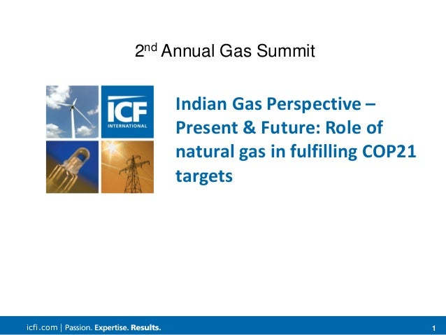 1icfi.com | Indian Gas Perspective – Present & Future: Role of natural gas in fulfilling COP21 targets 2nd Annual Gas Summ...