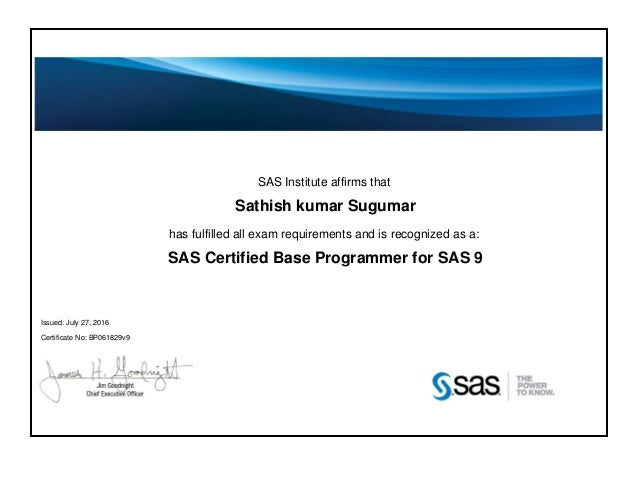 SAS Institute affirms that Sathish kumar Sugumar has fulfilled all exam requirements and is recognized as a: SAS Certified...