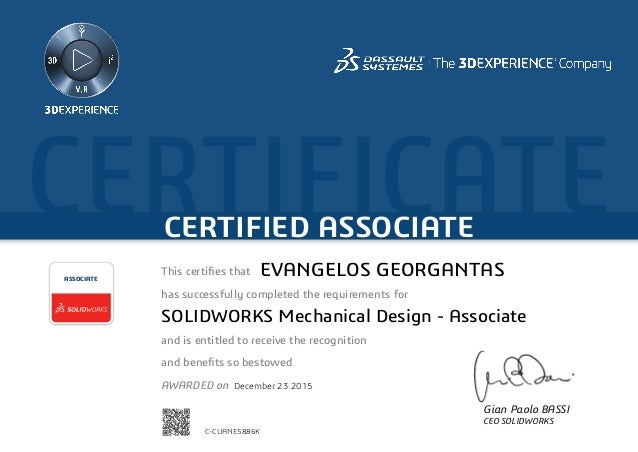 CERTIFICATECERTIFIED ASSOCIATE Gian Paolo BASSI CEO SOLIDWORKS This certifies that has successfully completed the require...