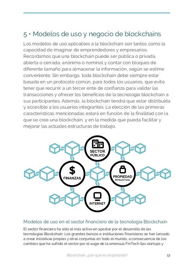 5 • Modelos de uso y negocio de blockchains Los modelos de uso aplicables a la blockchain son tantos como la capacidad de ...