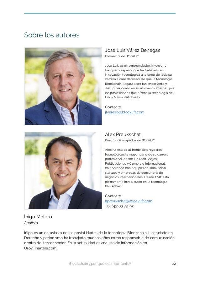 Sobre los autores José Luis Várez Benegas Presidente de BlockLift José Luis es un emprendedor, inversor y banquero español...