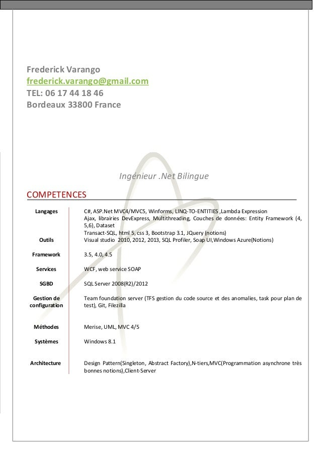 Frederick Varango frederick.varango@gmail.com TEL: 06 17 44 18 46 Bordeaux 33800 France Ingénieur .Net Bilingue COMPETENCE...