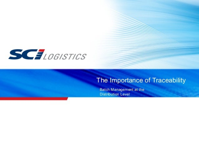 The Importance of Traceability Batch Management at the Distribution Level