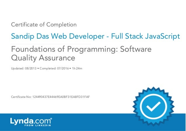 Certificate of Completion Sandip Das Web Developer - Full Stack JavaScript Updated: 08/2013 • Completed: 07/2016 • 1h 24m ...